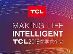 在线直播:TCL2019春季发布会